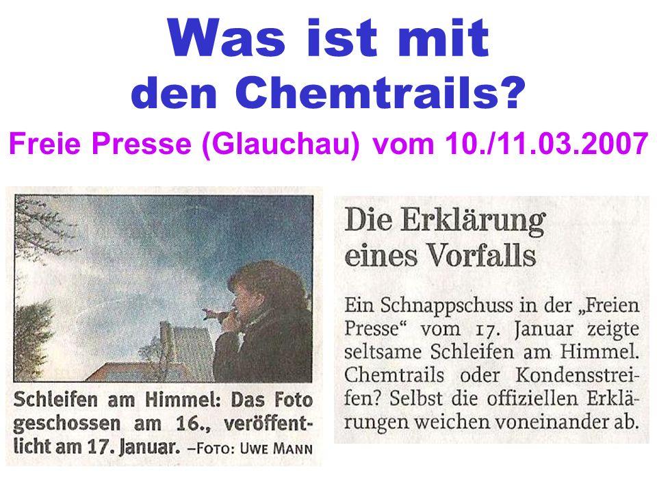 Was ist mit den Chemtrails Freie Presse (Glauchau) vom 10./11.03.2007