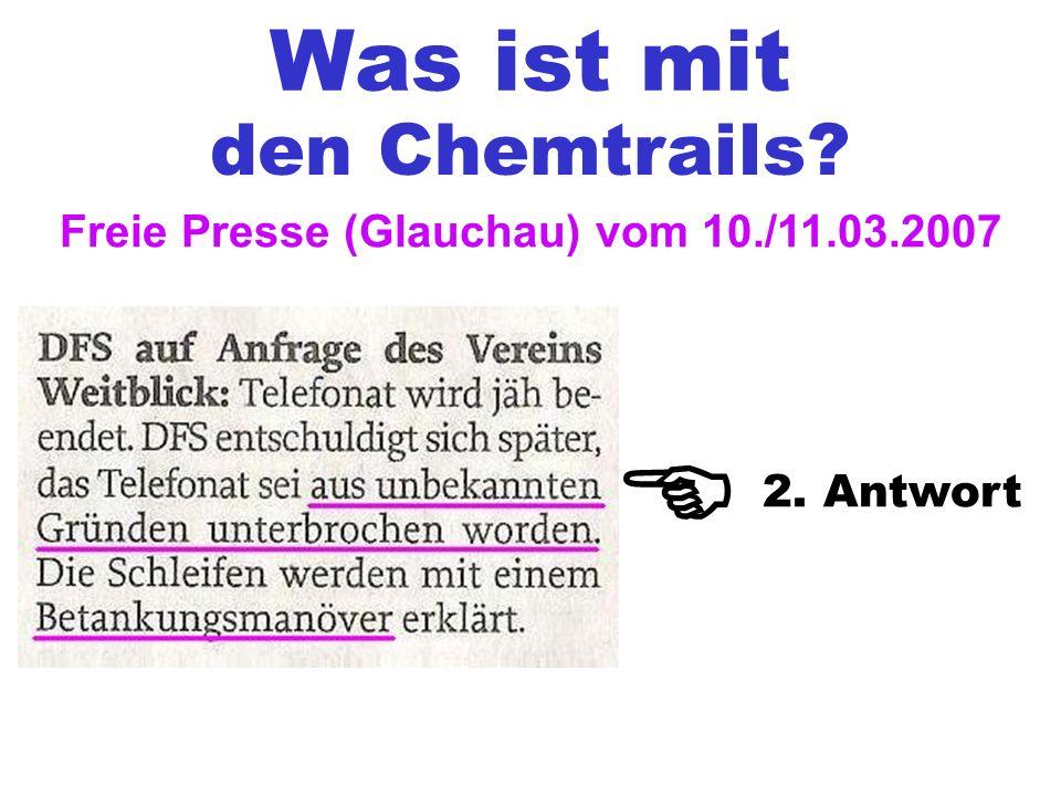 Was ist mit den Chemtrails Freie Presse (Glauchau) vom 10./11.03.2007 2. Antwort