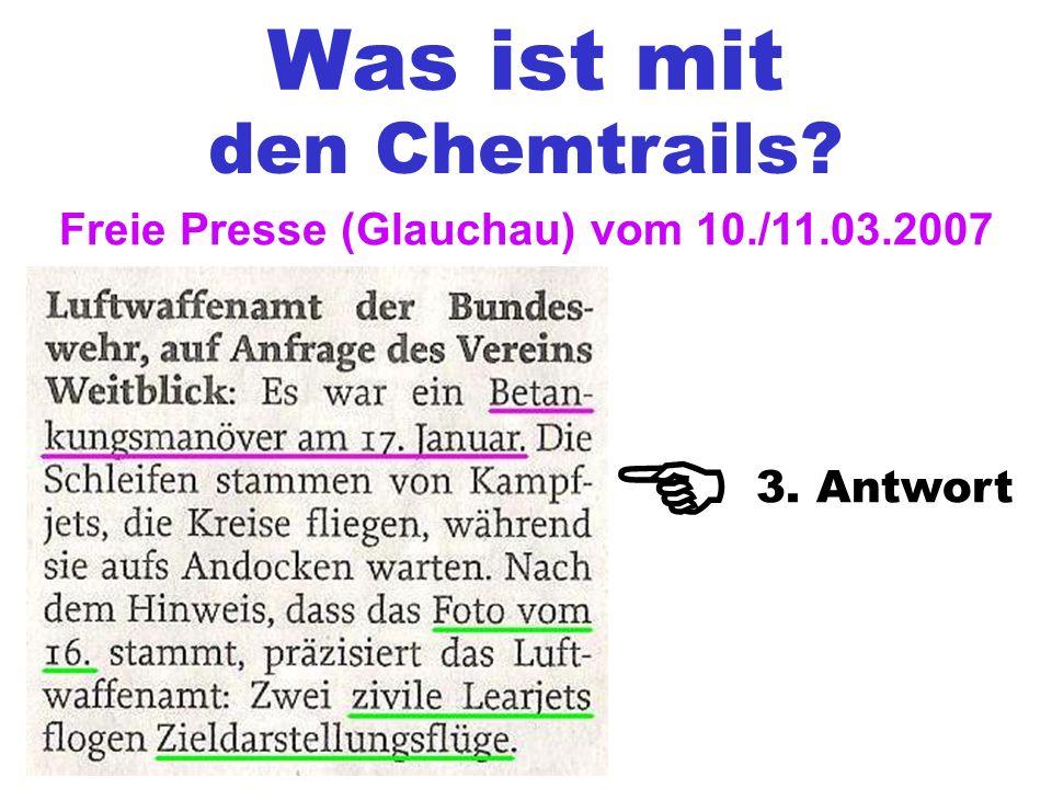 Was ist mit den Chemtrails? Freie Presse (Glauchau) vom 10./11.03.2007 3. Antwort