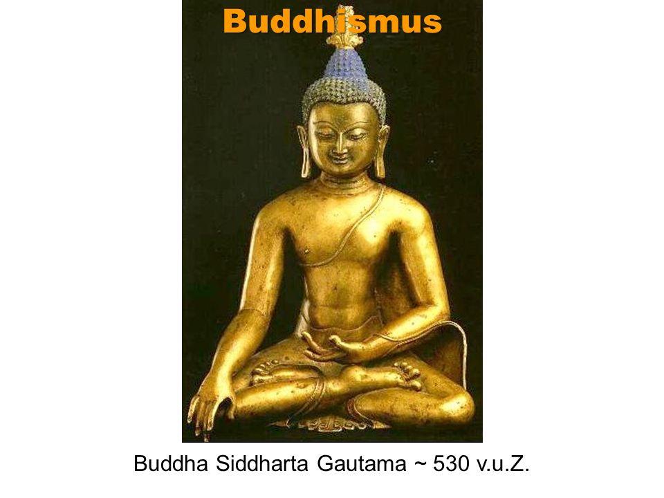 Buddha Siddharta Gautama ~ 530 v.u.Z. Buddhismus