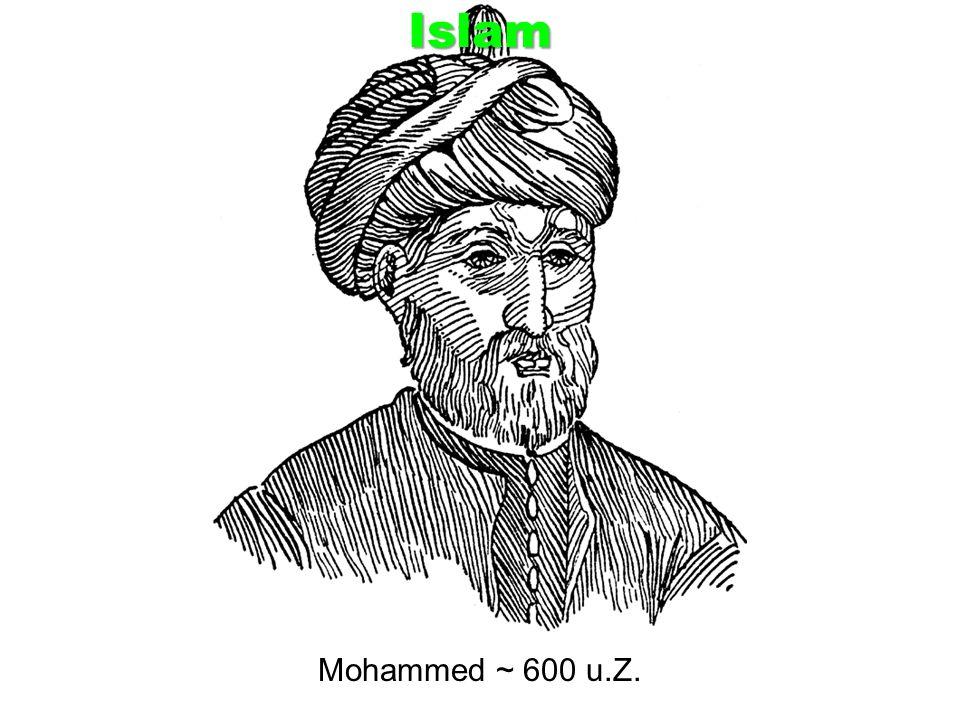 Mohammed ~ 600 u.Z. Islam
