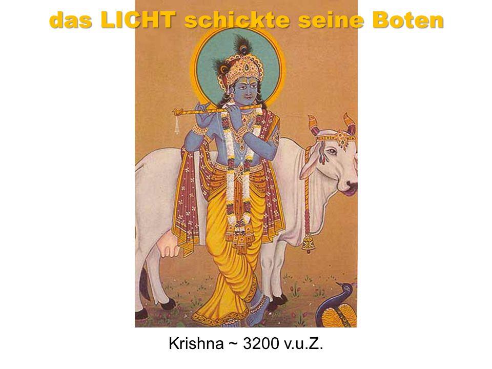 Krishna ~ 3200 v.u.Z. das LICHT schickte seine Boten