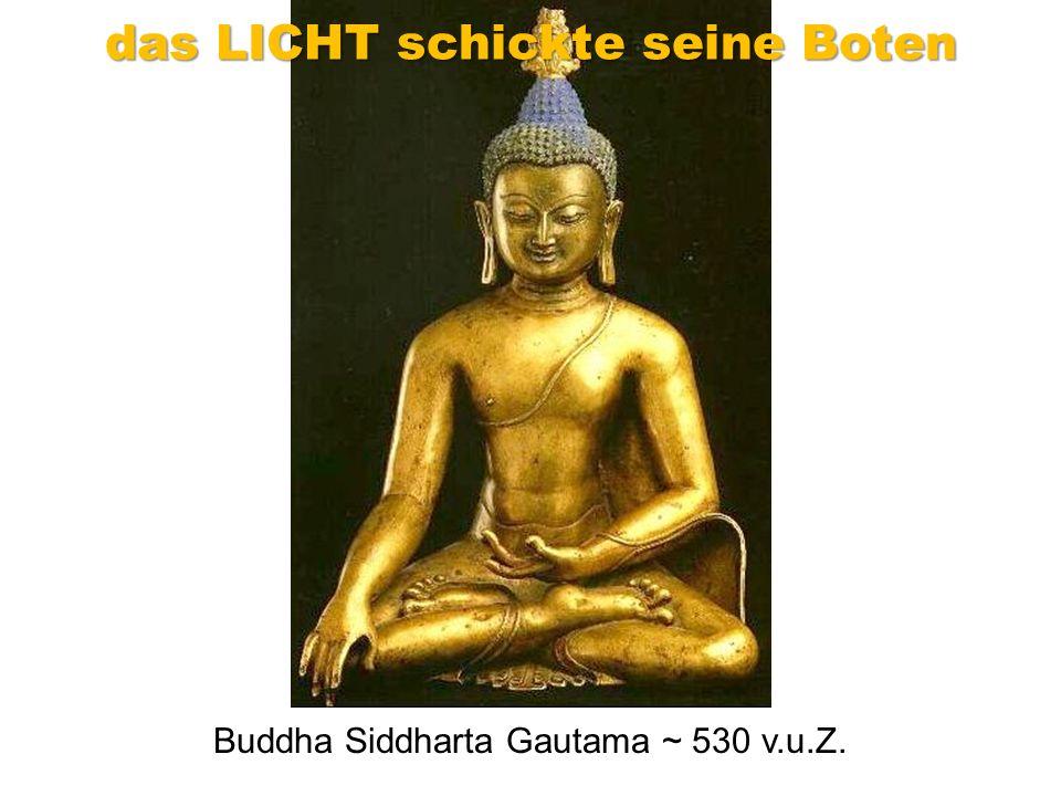 Buddha Siddharta Gautama ~ 530 v.u.Z. das LICHT schickte seine Boten