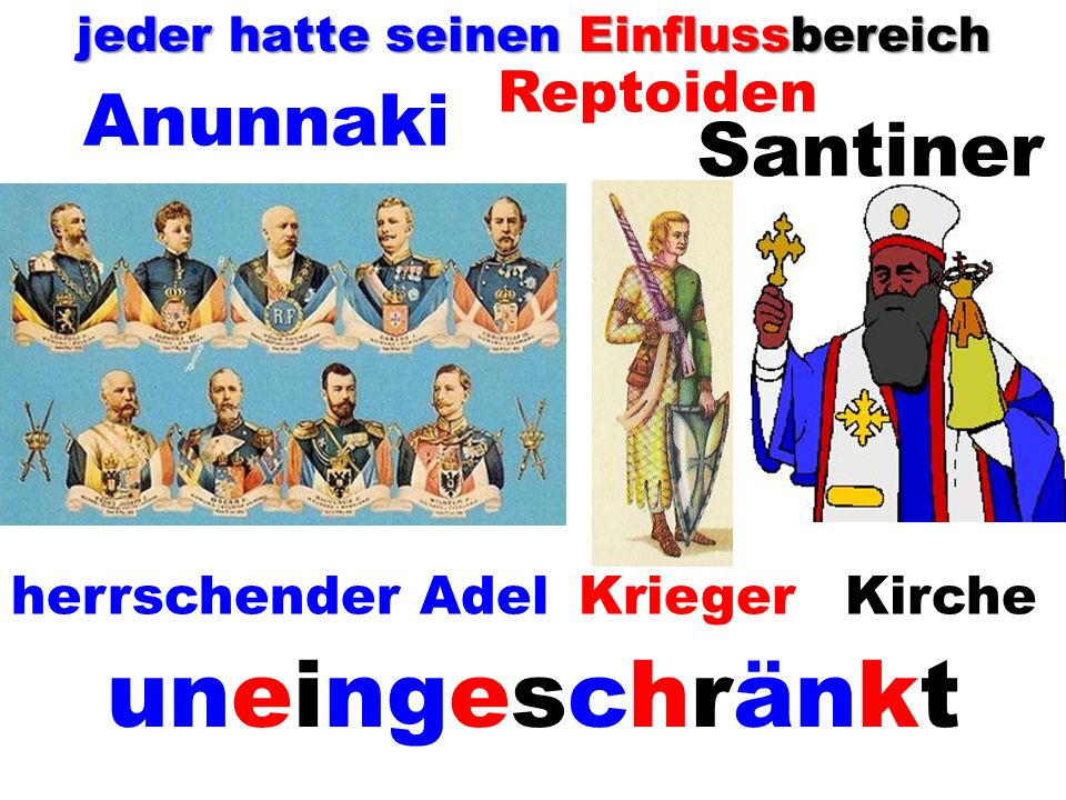 Anunnaki Reptoiden Santiner herrschender Adel uneingeschränkt KriegerKirche jeder hatte seinen Einflussbereich
