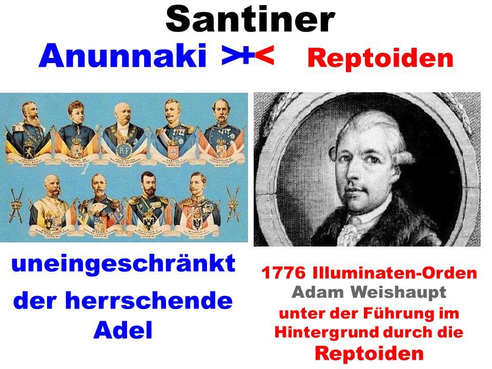 Anunnaki Adam Weishaupt unter der Führung im Hintergrund durch die Reptoiden > < 1776 Illuminaten-Orden + uneingeschränkt Santiner Reptoiden der herrs
