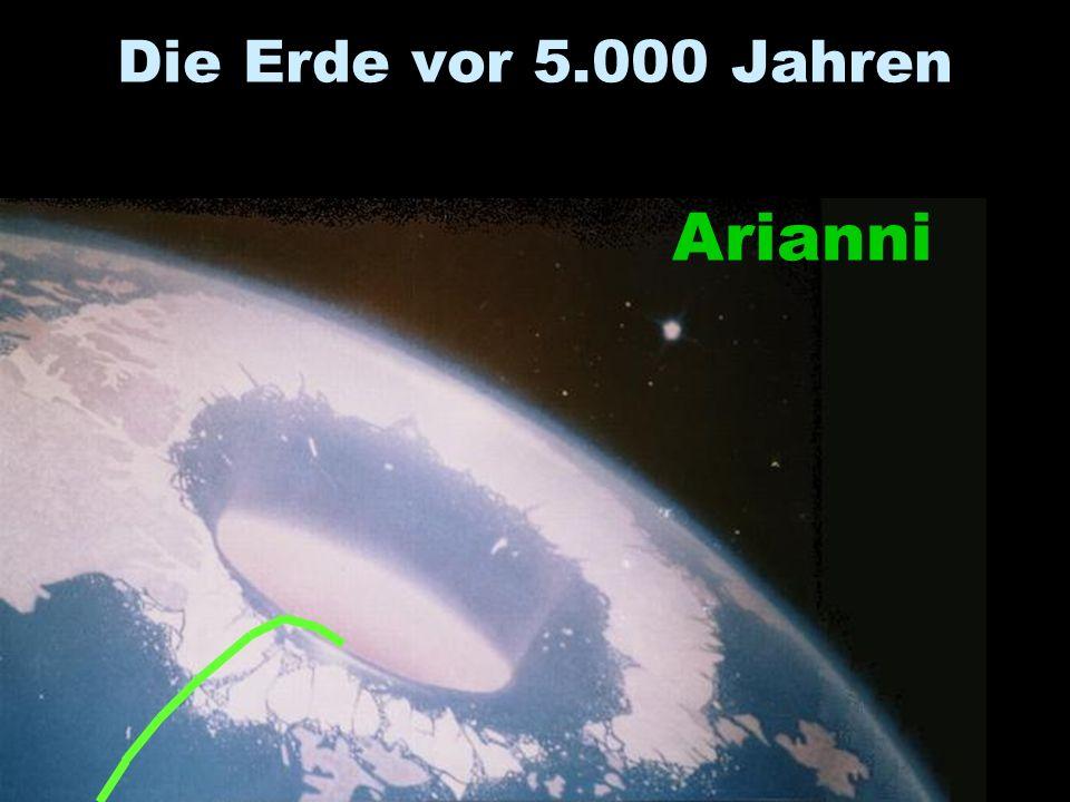 Die Erde vor 5.000 Jahren Arianni Arier