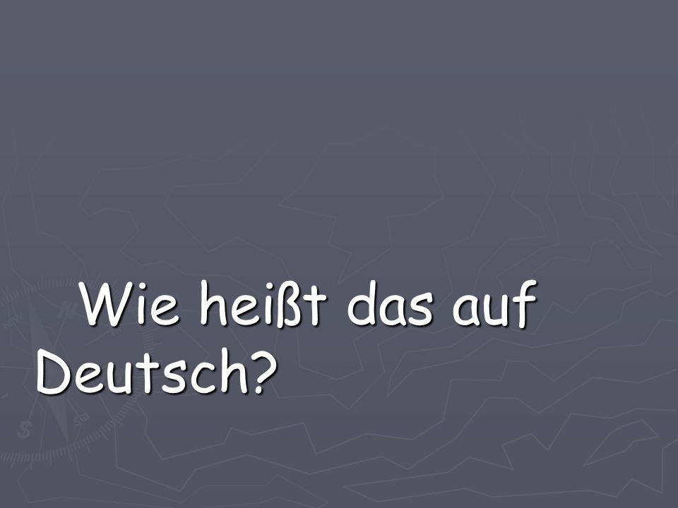 Wie heißt das auf Deutsch?