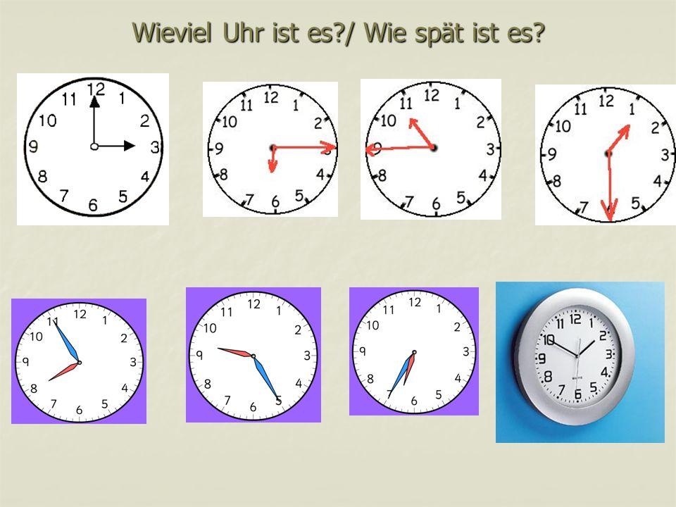 Wieviel Uhr ist es?/ Wie spät ist es?
