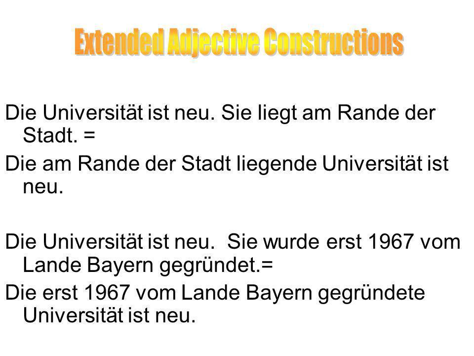 Die Universität ist neu.Sie liegt am Rande der Stadt.