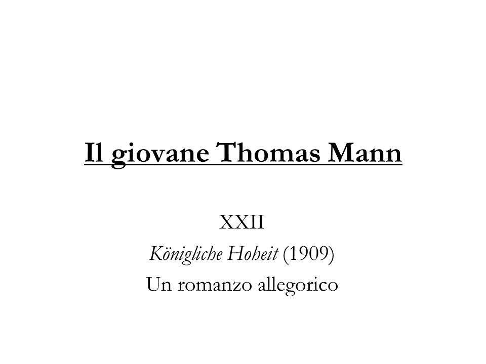 Il giovane Thomas Mann XXII Königliche Hoheit (1909) Un romanzo allegorico
