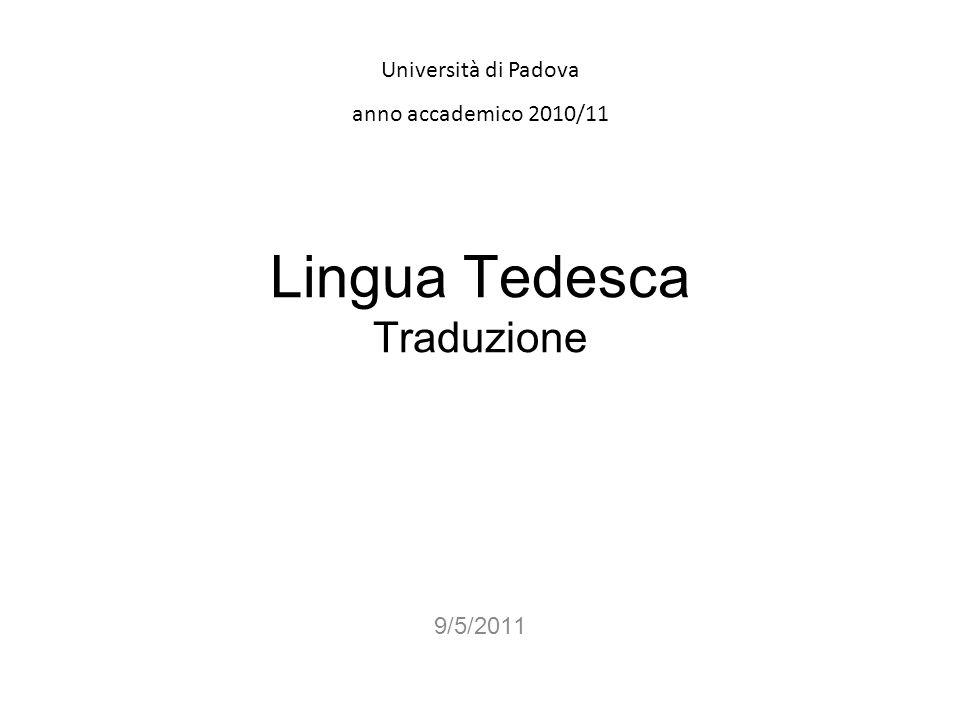 Università di Padova anno accademico 2010/11 Lingua Tedesca Traduzione 9/5/2011