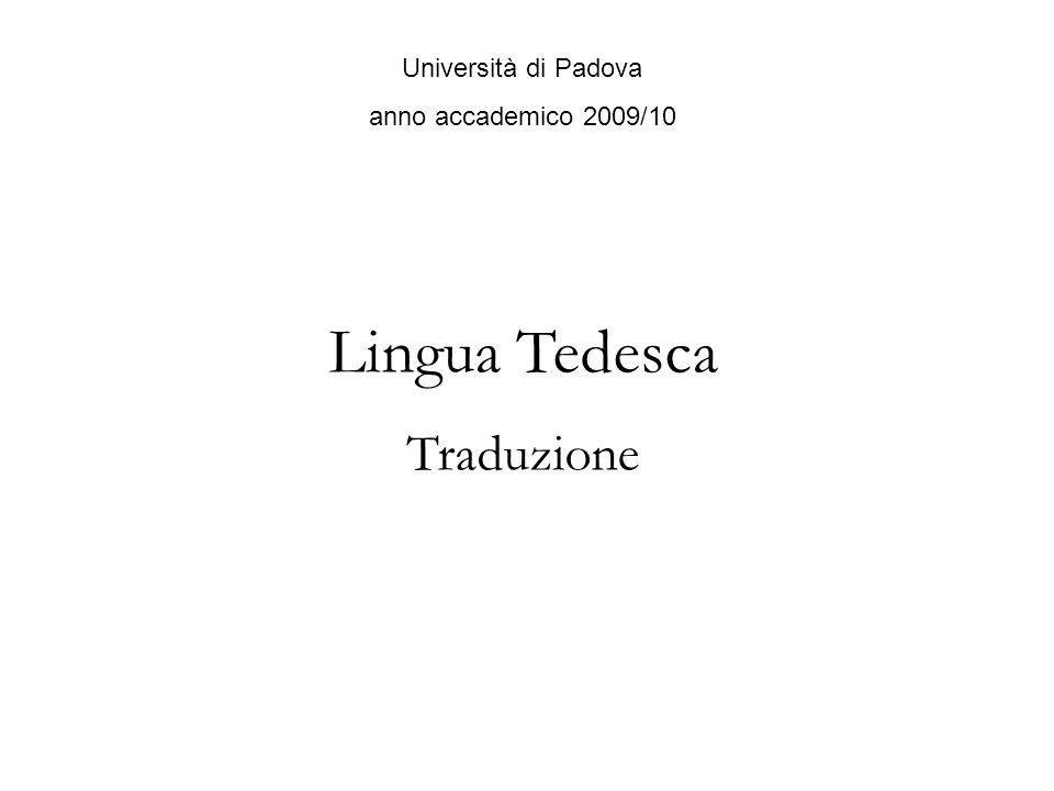 Università di Padova anno accademico 2009/10 Lingua Tedesca Traduzione