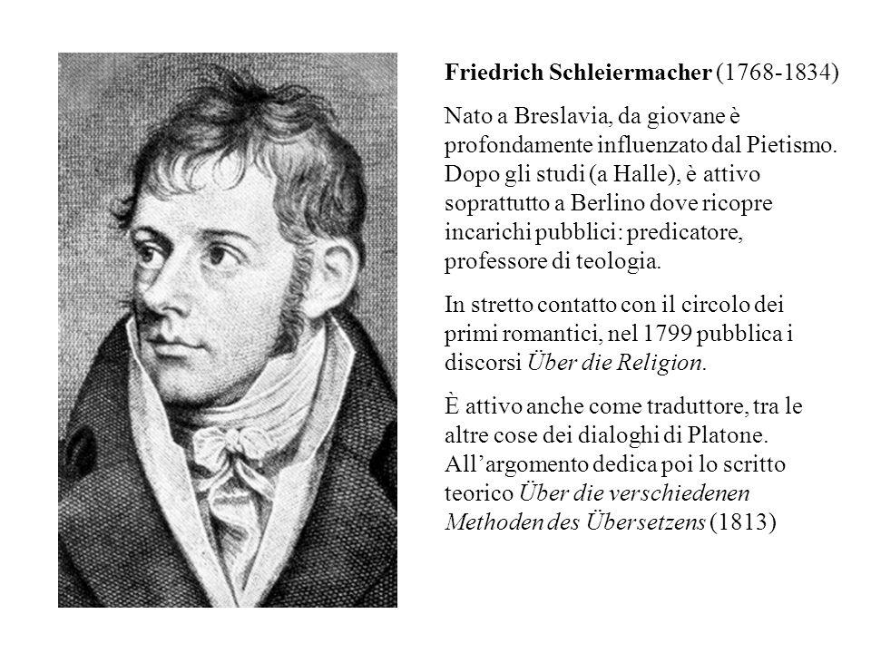 Friedrich Schleiermacher (1768-1834) Nato a Breslavia, da giovane è profondamente influenzato dal Pietismo.