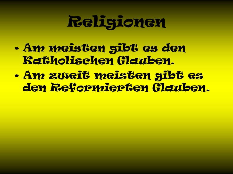 Religionen Am meisten gibt es den Katholischen Glauben.
