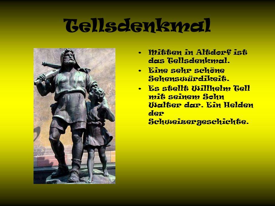 Tellsdenkmal Mitten in Altdorf ist das Tellsdenkmal.