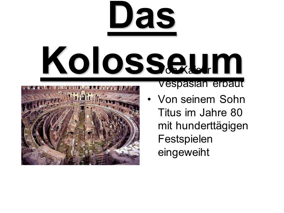 Das Kolosseum Von Kaiser Vespasian erbaut Von seinem Sohn Titus im Jahre 80 mit hunderttägigen Festspielen eingeweiht