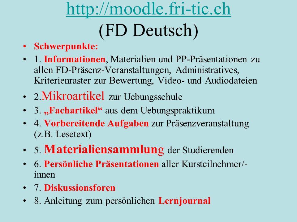 http://moodle.fri-tic.ch http://moodle.fri-tic.ch (FD Deutsch) Schwerpunkte: 1.