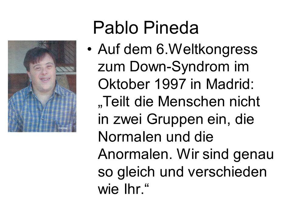 Pablo Pineda Auf dem 6.Weltkongress zum Down-Syndrom im Oktober 1997 in Madrid: Teilt die Menschen nicht in zwei Gruppen ein, die NormaIen und die Ano