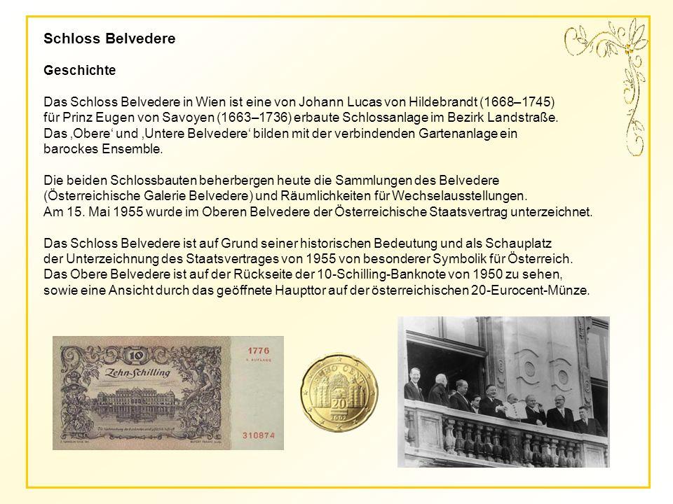 Schloss Belvedere Geschichte Das Schloss Belvedere in Wien ist eine von Johann Lucas von Hildebrandt (1668–1745) für Prinz Eugen von Savoyen (1663–1736) erbaute Schlossanlage im Bezirk Landstraße.