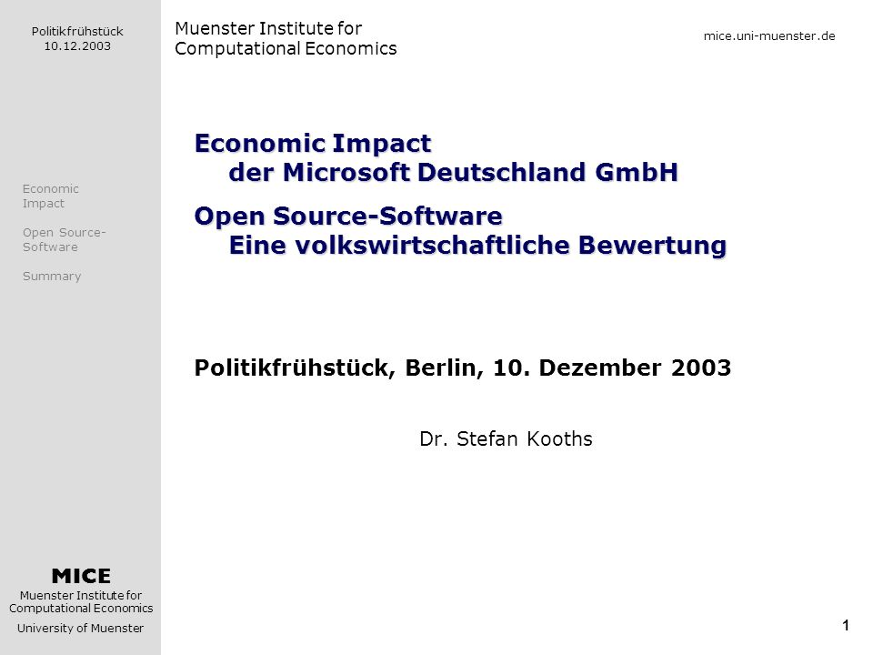 MICE Muenster Institute for Computational Economics University of Muenster Politikfrühstück Economic Impact der Microsoft Deutschland GmbH Open Source-Software Eine volkswirtschaftliche Bewertung Politikfrühstück, Berlin, 10.