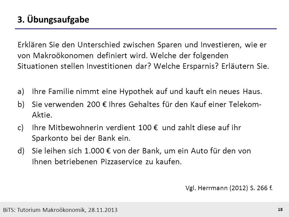 KOOTHS | BiTS: Makroökonomik WS 2013/2014, Fassung 1 18 BiTS: Tutorium Makroökonomik, 28.11.2013 3. Übungsaufgabe Erklären Sie den Unterschied zwische