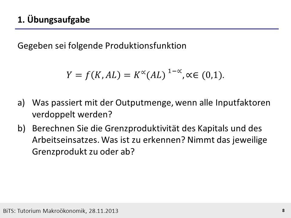 KOOTHS | BiTS: Makroökonomik WS 2013/2014, Fassung 1 19 BiTS: Tutorium Makroökonomik, 28.11.2013 4.