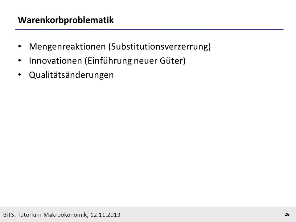 KOOTHS | BiTS: Makroökonomik WS 2013/2014, Fassung 1 26 BiTS: Tutorium Makroökonomik, 12.11.2013 Warenkorbproblematik Mengenreaktionen (Substitutionsv