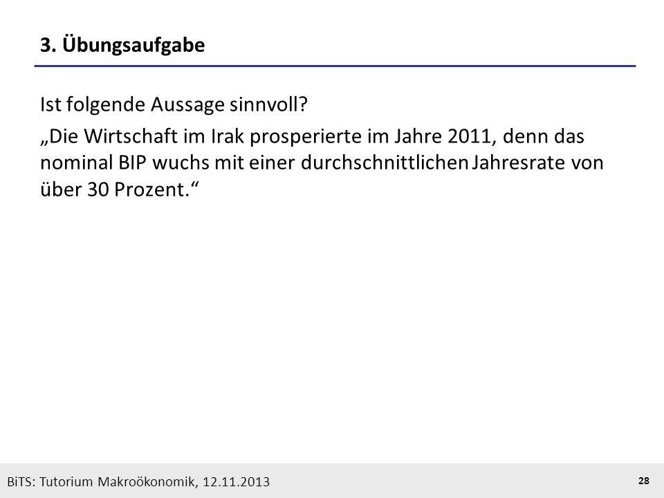 KOOTHS | BiTS: Makroökonomik WS 2013/2014, Fassung 1 28 BiTS: Tutorium Makroökonomik, 12.11.2013 3. Übungsaufgabe Ist folgende Aussage sinnvoll? Die W