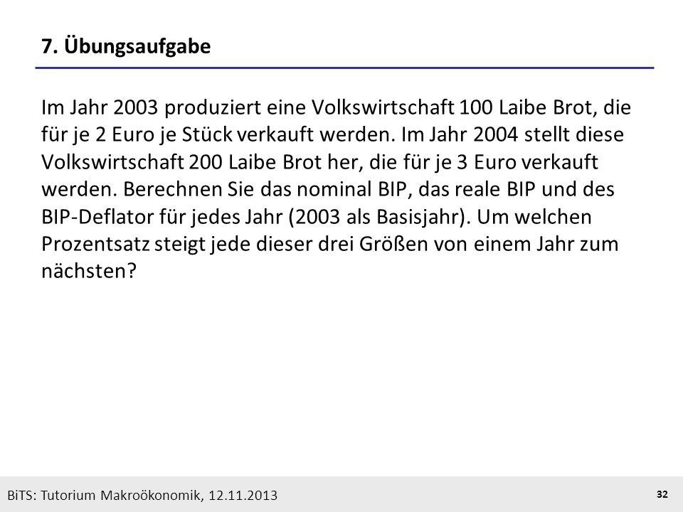 KOOTHS | BiTS: Makroökonomik WS 2013/2014, Fassung 1 32 BiTS: Tutorium Makroökonomik, 12.11.2013 7. Übungsaufgabe Im Jahr 2003 produziert eine Volkswi