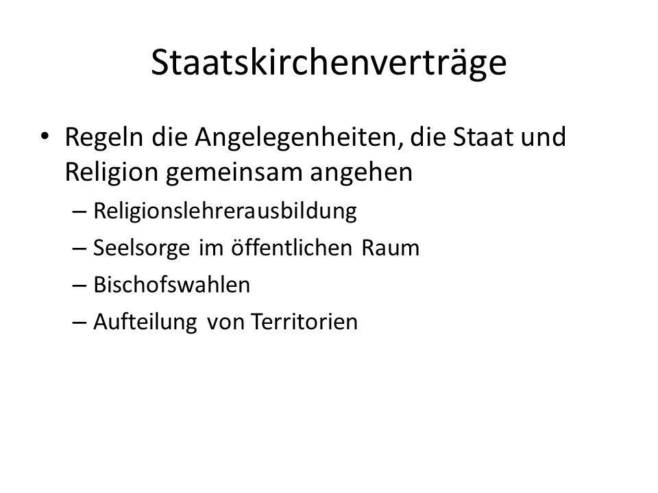 Staatskirchenverträge Regeln die Angelegenheiten, die Staat und Religion gemeinsam angehen – Religionslehrerausbildung – Seelsorge im öffentlichen Rau