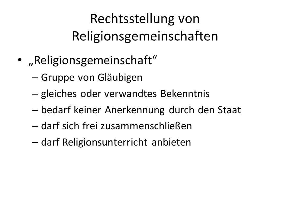 Rechtsstellung von Religionsgemeinschaften Religionsgemeinschaft – Gruppe von Gläubigen – gleiches oder verwandtes Bekenntnis – bedarf keiner Anerkenn