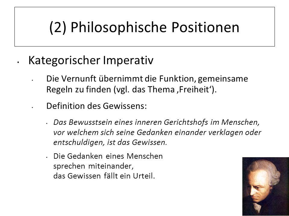 12.07.11 (2) Philosophische Positionen Kategorischer Imperativ Die Vernunft übernimmt die Funktion, gemeinsame Regeln zu finden (vgl. das Thema Freihe