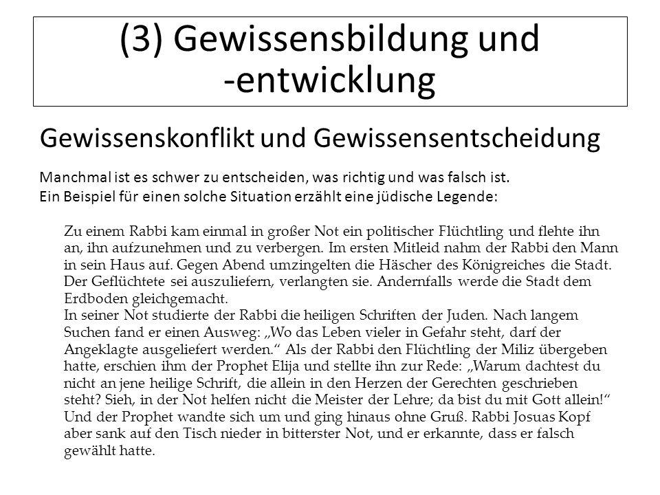 12.07.11 (3) Gewissensbildung und -entwicklung Gewissenskonflikt und Gewissensentscheidung Manchmal ist es schwer zu entscheiden, was richtig und was