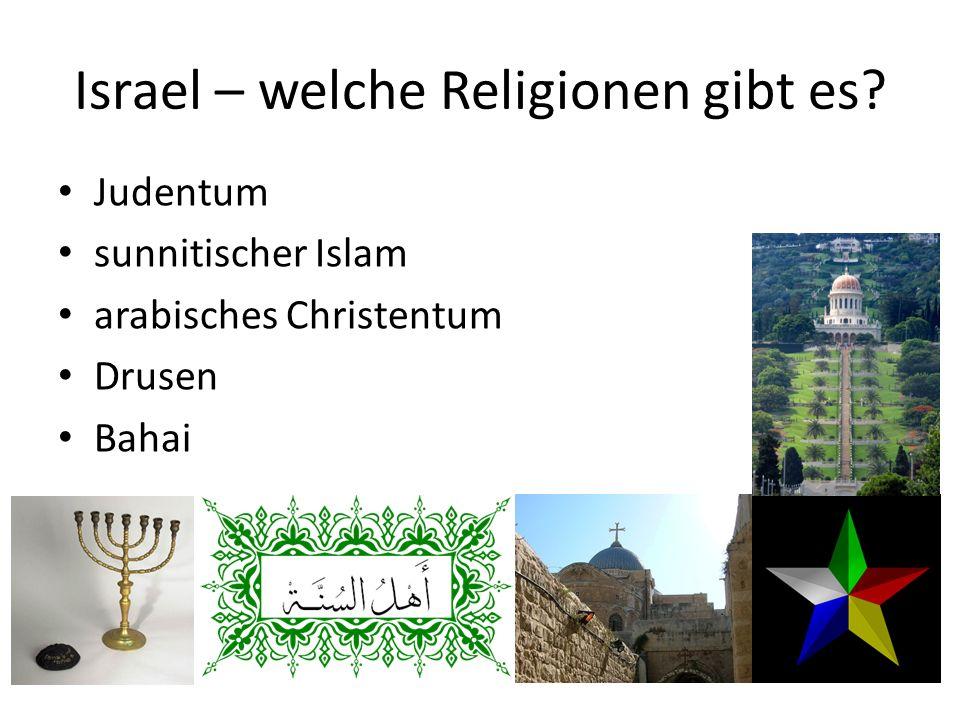 Israel – welche Religionen gibt es? Judentum sunnitischer Islam arabisches Christentum Drusen Bahai