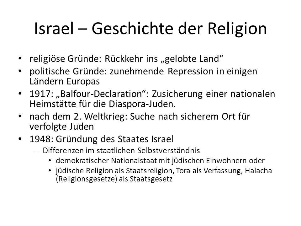 Israel – Geschichte der Religion religiöse Gründe: Rückkehr ins gelobte Land politische Gründe: zunehmende Repression in einigen Ländern Europas 1917: