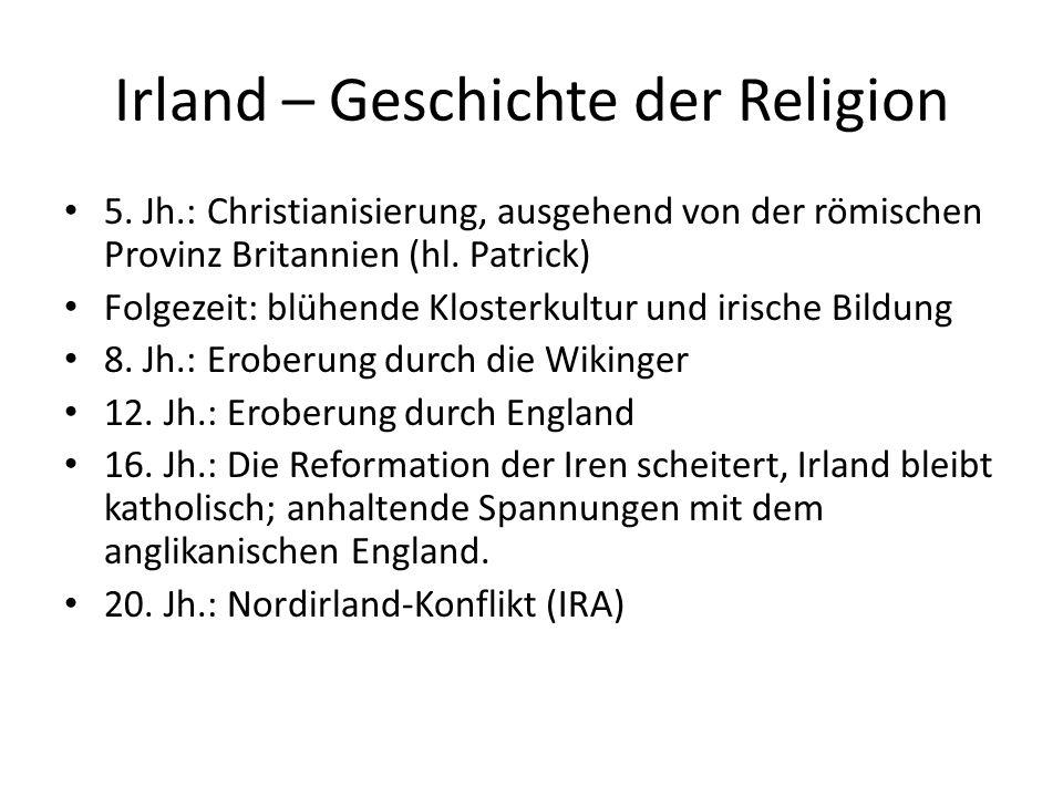 Irland – Geschichte der Religion 5. Jh.: Christianisierung, ausgehend von der römischen Provinz Britannien (hl. Patrick) Folgezeit: blühende Klosterku