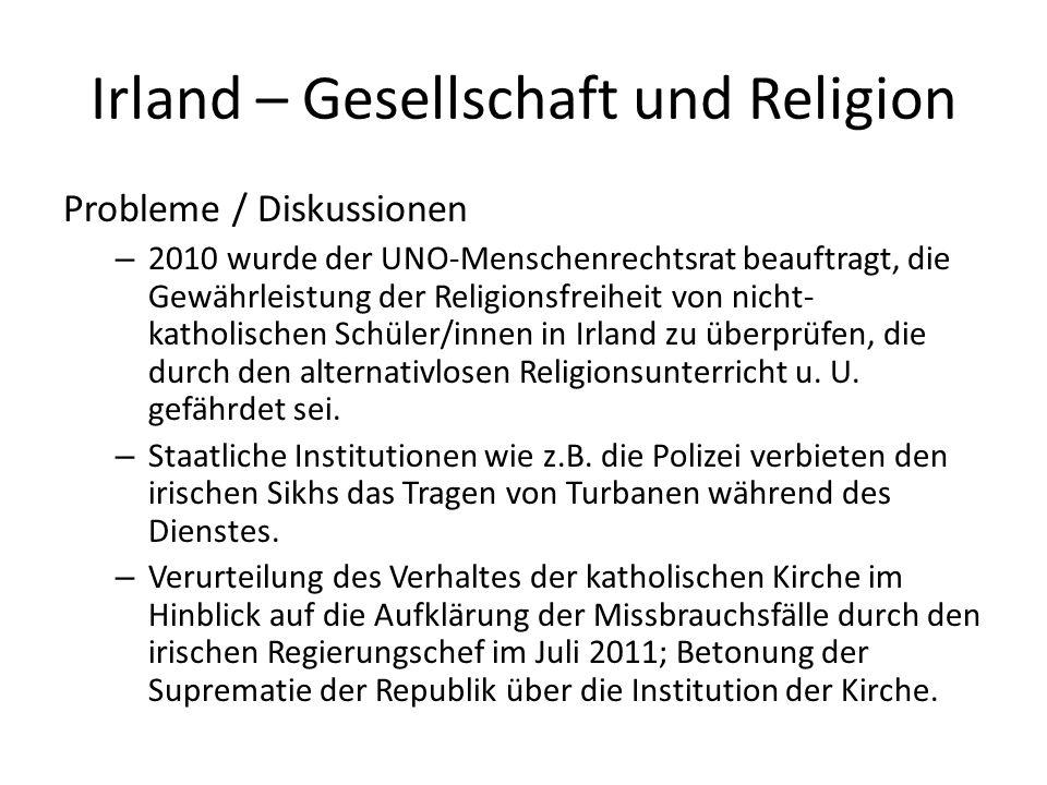 Irland – Gesellschaft und Religion Probleme / Diskussionen – 2010 wurde der UNO-Menschenrechtsrat beauftragt, die Gewährleistung der Religionsfreiheit
