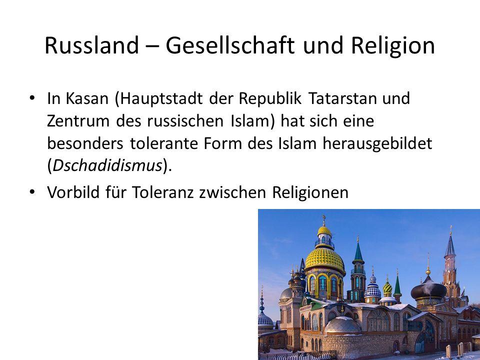 Russland – Gesellschaft und Religion Probleme: – Umgang mit dem Islam Innere Spannungen in der Kaukasusregion bringen Muslime in Verruf.