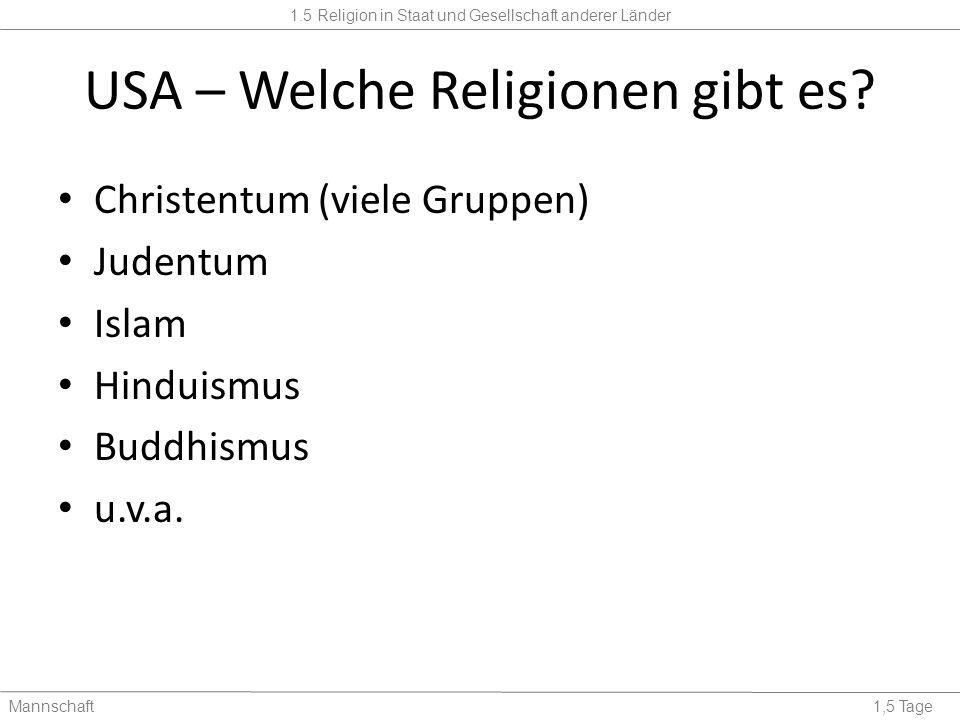 1.5 Religion in Staat und Gesellschaft anderer Länder Mannschaft1,5 Tage USA – Welche Religionen gibt es.