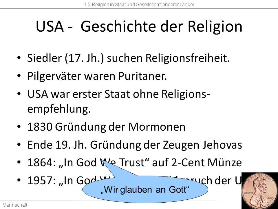 1.5 Religion in Staat und Gesellschaft anderer Länder Mannschaft1,5 Tage USA - Geschichte der Religion Siedler (17.