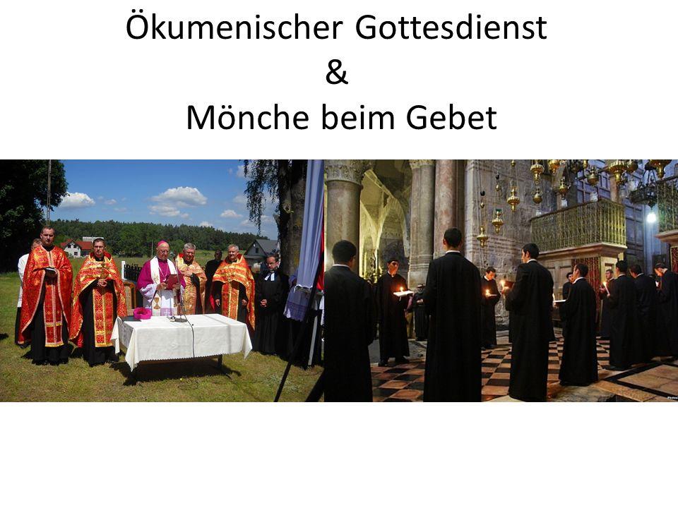 Ökumenischer Gottesdienst & Mönche beim Gebet