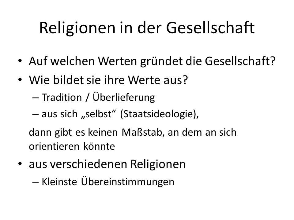 Religionen in der Gesellschaft Auf welchen Werten gründet die Gesellschaft.