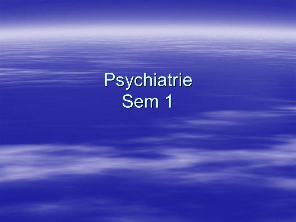 Psychiatrie Sem 1