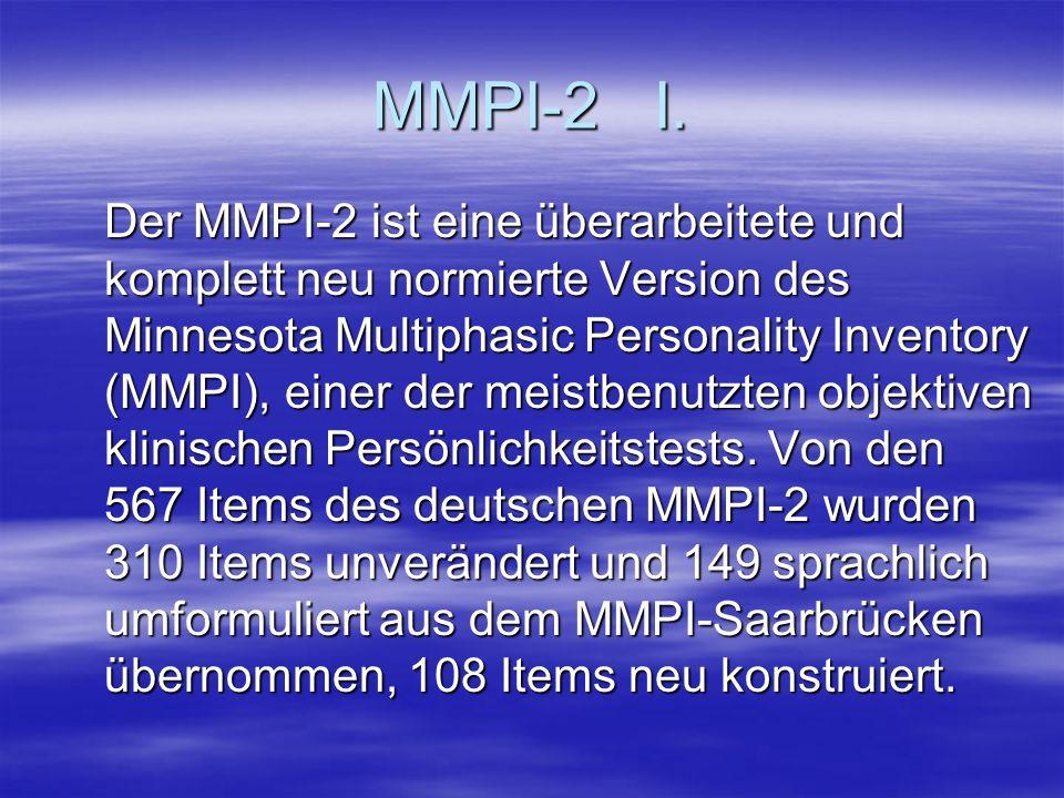 MMPI-2 I. Der MMPI-2 ist eine überarbeitete und komplett neu normierte Version des Minnesota Multiphasic Personality Inventory (MMPI), einer der meist