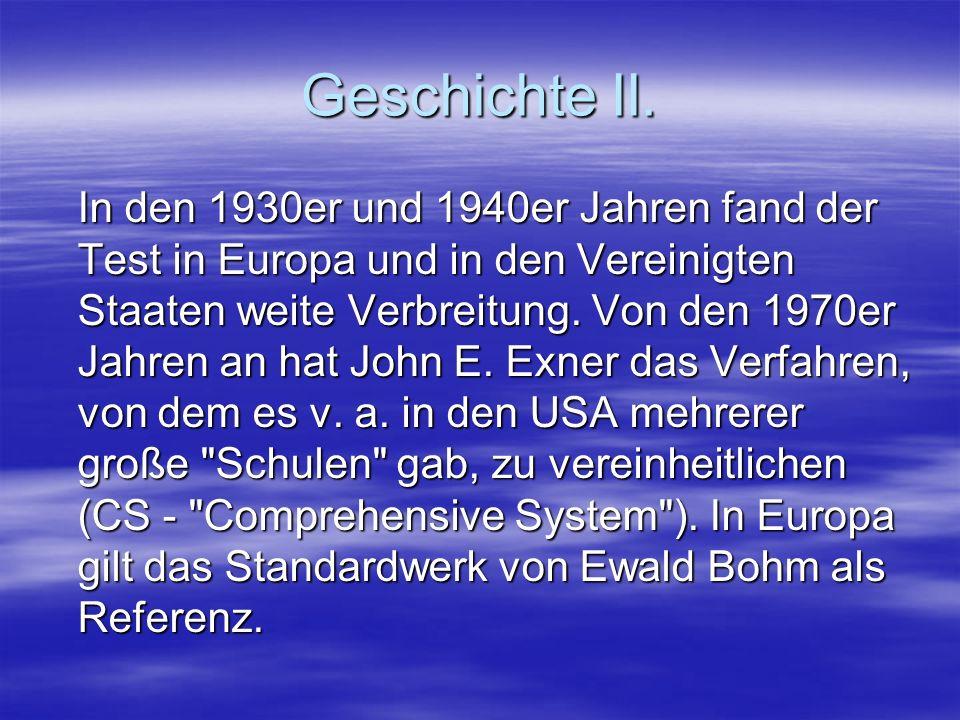 Geschichte II. In den 1930er und 1940er Jahren fand der Test in Europa und in den Vereinigten Staaten weite Verbreitung. Von den 1970er Jahren an hat