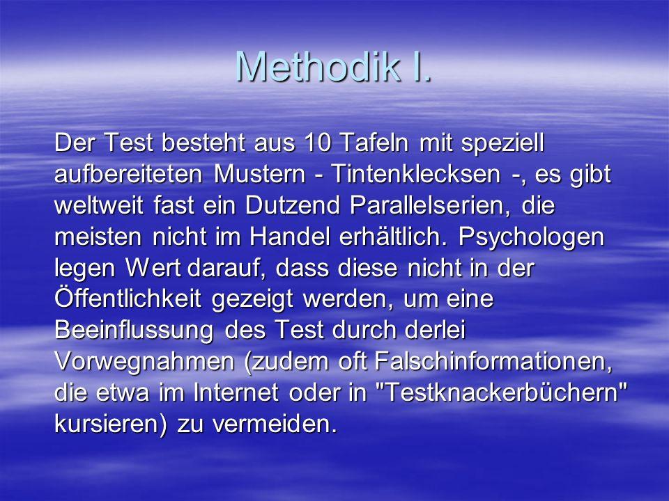 Methodik I. Der Test besteht aus 10 Tafeln mit speziell aufbereiteten Mustern - Tintenklecksen -, es gibt weltweit fast ein Dutzend Parallelserien, di