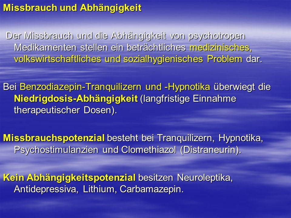 Missbrauch und Abhängigkeit Der Missbrauch und die Abhängigkeit von psychotropen Medikamenten stellen ein beträchtliches medizinisches, volkswirtschaf