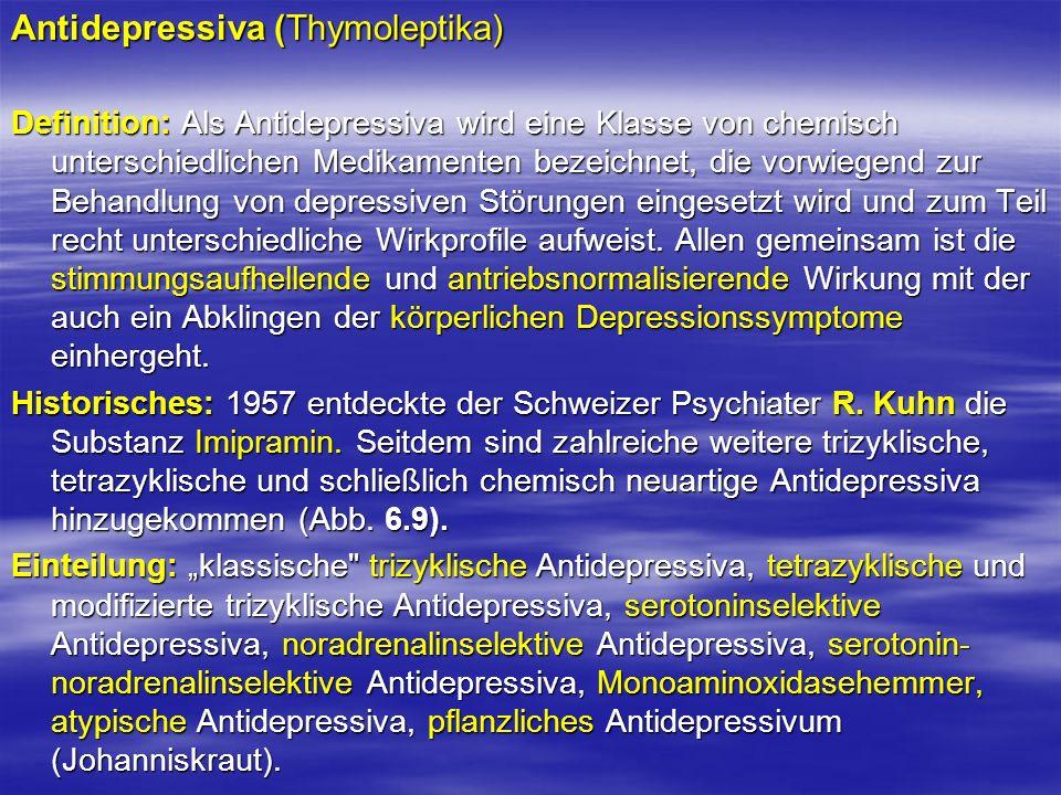 Antidepressiva (Thymoleptika) Definition: Als Antidepressiva wird eine Klasse von chemisch unterschiedlichen Medikamenten bezeichnet, die vorwiegend z
