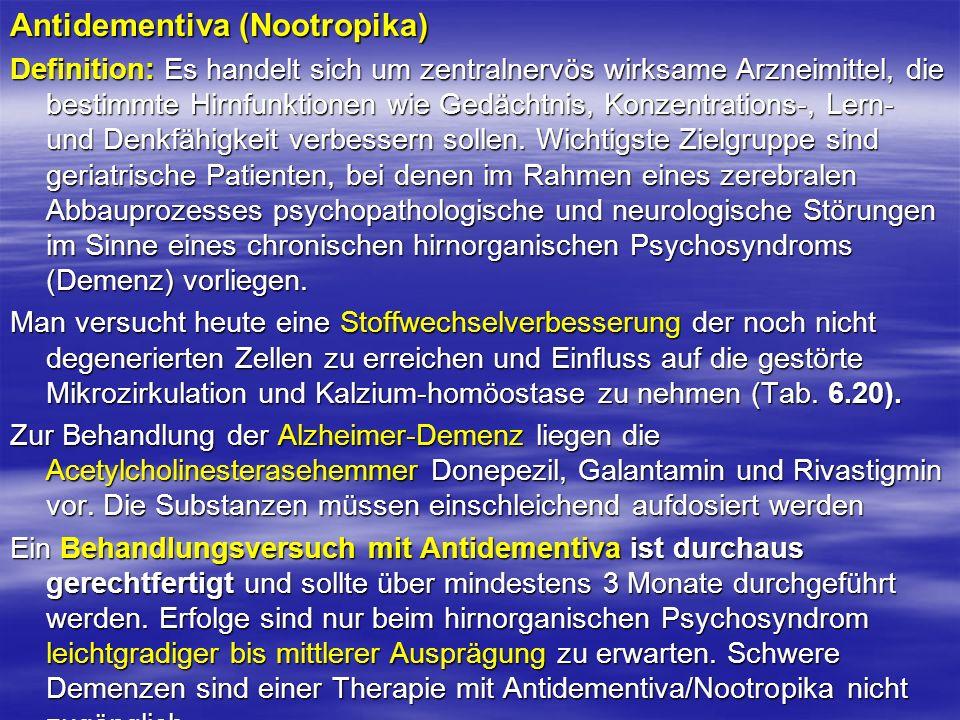 Antidementiva (Nootropika) Definition: Es handelt sich um zentralnervös wirksame Arzneimittel, die bestimmte Hirnfunktionen wie Gedächtnis, Konzentrat