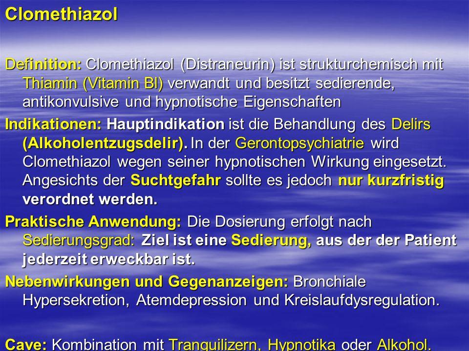 Clomethiazol Definition: Clomethiazol (Distraneurin) ist strukturchemisch mit Thiamin (Vitamin Bl) verwandt und besitzt sedierende, antikonvulsive und